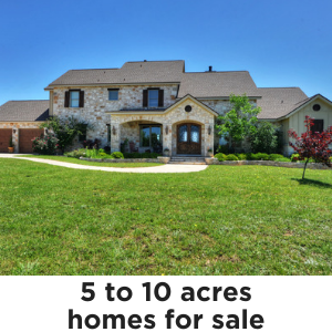 Homes on 5 to 10 acres