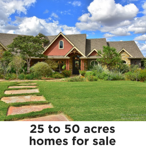 Homes on 25 to 50 acres