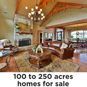 Homes on 100 to 250 acres